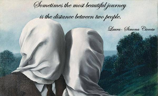 Uneori, cea mai frumoasă călătorie este distanţa dintre doi oameni…